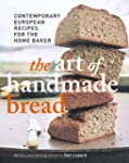 Art of Handmade Bread: Contemporary E...