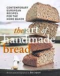 Art of Handmade Bread: Contemporary E...