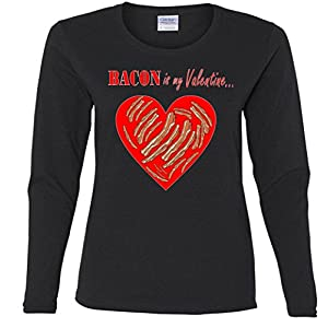 Bacon Is My Valentine Funny V-Day Ladies Missy Fit long sleeve T-Shirt