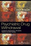 Psychiatric Drug Withdrawal: A Guide for Prescribers, Therapists, Patients and their Families