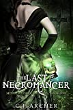 The Last Necromancer (The Ministry Of Curiosities Book 1)