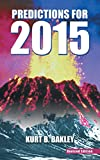 img - for Predictions for 2015: Revised Edition by Kurt B. Bakley (6-Jan-2015) Paperback book / textbook / text book