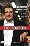 img - for Pierre Deaudelin : Succes Made in China, The genius of a kid who couldn't read or write book / textbook / text book