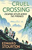 Book - Cruel Crossing: Escaping Hitler Across the Pyrenees