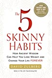 img - for The 5 Skinny Habits: How Ancient Wisdom Can Help You Lose Weight and Change Your Life FOREVER book / textbook / text book