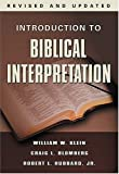 img - for Introduction to Biblical Interpretation, Revised Edition Revised & Updated (2 edition by Klein, William W.; Blomberg, Craig L.; Jr., Robert I. Hubbar published by Thomas Nelson Hardcover book / textbook / text book