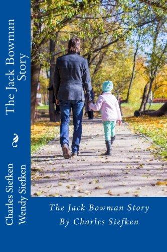 The Jack Bowman Story
