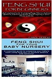 Feng Shui: Feng Shui for Beginners & Feng Shui for your Baby Nursery