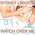 Watch Over Me: Danvers Series # 7 Audiobook by Sydney Landon Narrated by Allyson Ryan