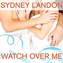 Watch Over Me: Danvers Series # 7 (       UNABRIDGED) by Sydney Landon Narrated by Allyson Ryan
