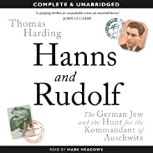 Hanns and Rudolf: The German Jew and the Hunt for the Kommandant of Auschwitz Audiobook by Thomas Harding Narrated by Mark Meadows