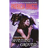 Hunting Ground (Alpha & Omega, Book 2) ~ Patricia Briggs