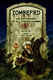 img - for Zombiefied! An Anthology of All Things Zombie book / textbook / text book