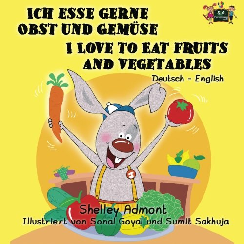 ich-esse-gerne-obst-und-gemuse-i-love-to-eat-fruits-and-vegetables-german-english-bilingual-children