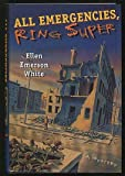 All Emergencies, Ring Super (0312156510) by White, Ellen Emerson