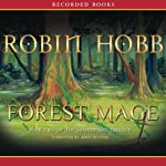Forest Mage: Book Two of the Soldier Son Trilogy (       UNABRIDGED) by Robin Hobb Narrated by John Keating