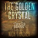 The Golden Crystal (       UNABRIDGED) by Nick Thacker Narrated by Mike Vendetti