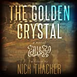 The Golden Crystal | Nick Thacker