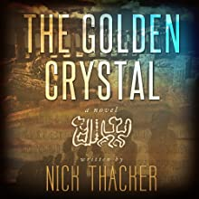 The Golden Crystal Audiobook by Nick Thacker Narrated by Mike Vendetti