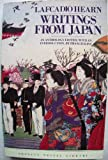 Writings from Japan: An Anthology (Travel Library, Penguin) (0140095322) by Hearn, Lafcadio