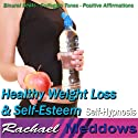 Healthy Weight Loss & Self-Esteem Hypnosis: Safe Dieting & Boost Confidence, Guided Meditation, Binaural Beats, Positive Affirmations  by Rachael Meddows Narrated by Rachael Meddows