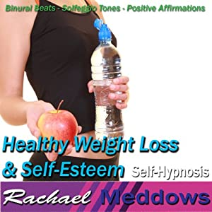 Healthy Weight Loss & Self-Esteem Hypnosis: Safe Dieting & Boost Confidence, Guided Meditation, Binaural Beats, Positive Affirmations | [Rachael Meddows]
