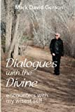 img - for Dialogues with the Divine: Encounters with My Wisest Self book / textbook / text book