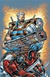 Cable/Deadpool Vol. 1: If Looks Could Kill (0785113746) by Nicieza, Fabian