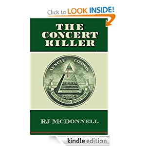 Free Kindle Book: The Concert Killer (Rock + Roll Mystery Series), by RJ McDonnell. Publisher: Killeena Publishing (August 30, 2011)