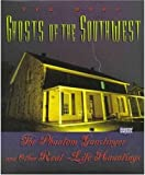 Ghosts of the Southwest: The Phantom Gunslinger and Other Real-Life Hauntings (Haunted America)