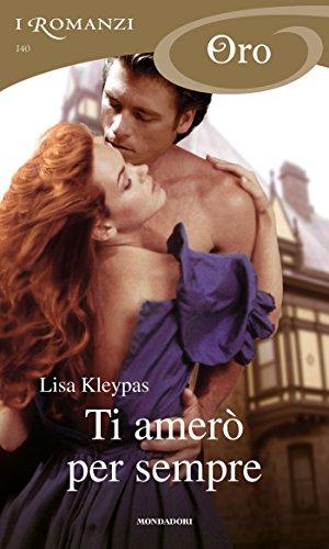 Lisa Kleypas - Ti amerò per sempre (I Romanzi Oro)