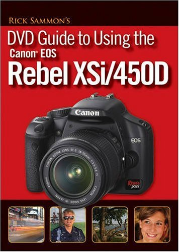 Cover art for  Rick Sammon's DVD Guide to Using the Canon EOS Rebel XSi/450D