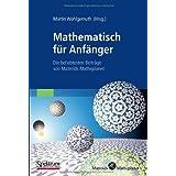 """Mathematisch fur Anfanger: Die beliebtesten Beitrage von Matroids Matheplanet (German Edition)von """"Martin Wohlgemuth"""""""
