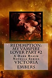 Redemption: My Vampire Lover Part #2 (A Dark Realm Novella Series)