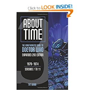 About Time 3: The Unauthorized Guide to Doctor Who (Seasons 7 to 11) [2nd Edition] by Tat Wood and Lawrence Miles