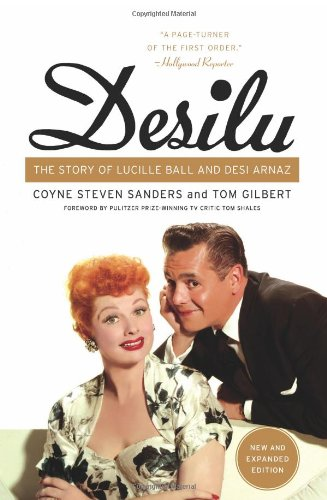 Desilu : The story of Lucille Ball and Desi Arnaz