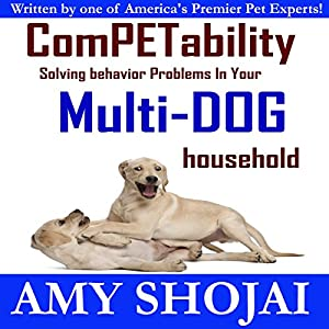 ComPETability: Solving Behavior Problems in Your Multi-Dog Household Audiobook