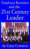 img - for Employee Retention and the 21st Century Leader book / textbook / text book