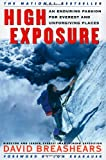 High Exposure: An Enduring Passion for Everest and Unforgiving Places (0684865459) by David Breashears