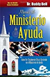 img - for Manual del Ministerio de Ayuda / The Ministry of Helps Handbook: How to Be Totally Effective Serving in the Local Church (Spanish Edition) book / textbook / text book