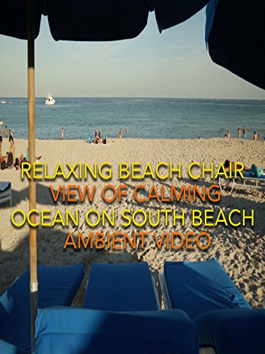 Relaxing beach chair view of calming ocean on South beach ambient video