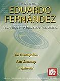 Mel Bay Eduardo Fernandez: Technique, Mechanism, Learning