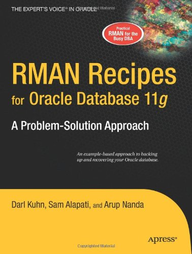 RMAN Recipes for Oracle Database 11g : A Problem-Solution Approach