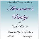 Alexanders Bridge (Classic Books on CD Collection) [UNABRIDGED]