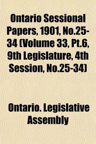 Ontario Sessional Papers, 1901, No.25-34 (Volume 33, Pt.6, 9th Legislature, 4th Session, No.25-34)