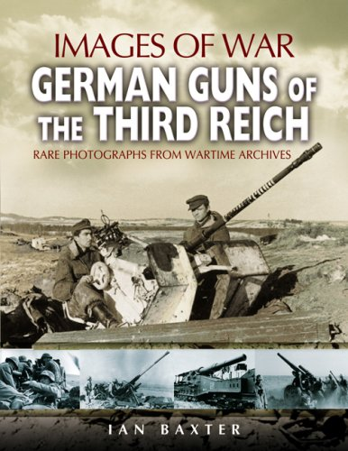 German Guns of the Third Reich: 1939-1945 (Images of War Series)