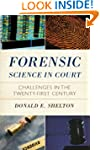 Forensic Science in Court: Challenges...