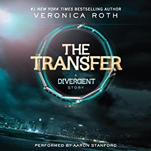 The Transfer: A Divergent Story | [Veronica Roth]