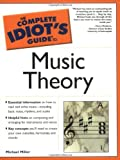 The Complete Idiot's Guide to Music Theory (0028643771) by Miller, Michael