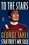 George Takei To the Stars (Star Trek (trade/hardcover))